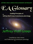 EA Glossary: Guiding Principles of Jeffrey Wolf Green Evolutionary Astrology