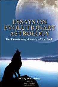 The Evolutionary Journey Of The Soul: Essays in Evolutionary Astrology