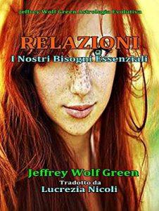 Relazioni: I Nostri Bisogni Essenziali By Jeffrey Wolf Green