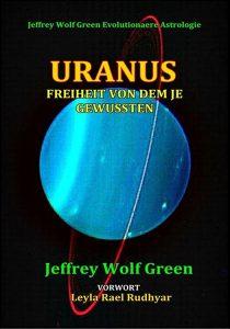 Uranus: Freiheit Von Dem Je Gewussten